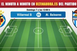 Villarreal B-Atlético Baleares, en vivo