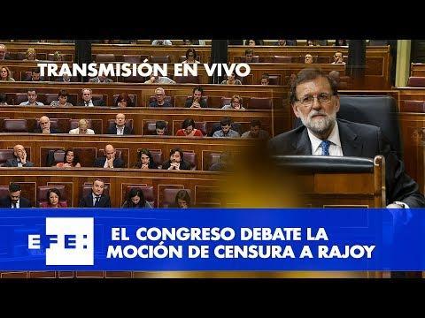 Segunda jornada del debate de la moción de censura a Rajoy
