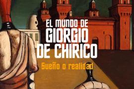 'El mundo de Giorgio de Chirico, sueño o realidad' se expone en CaixaForum Palma