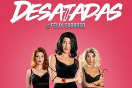 Paz Padilla llega con 'Desatadas' al Auditórium de Palma