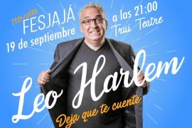 La premiere del FesJajá 2019 llega a Trui Teatre de la mano de Leo Harlem