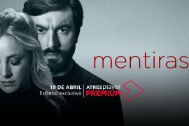 'Mentiras' | Estreno exclusivo el 19 de abril en ATRESplayer Premium