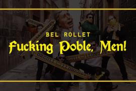 BEL ROLLET - F*cking Poble, Men! (Official Video)